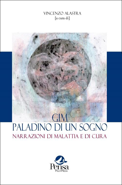 La copertina del libro Gim paladino di un sogno a cura di Vincenzo Alastra