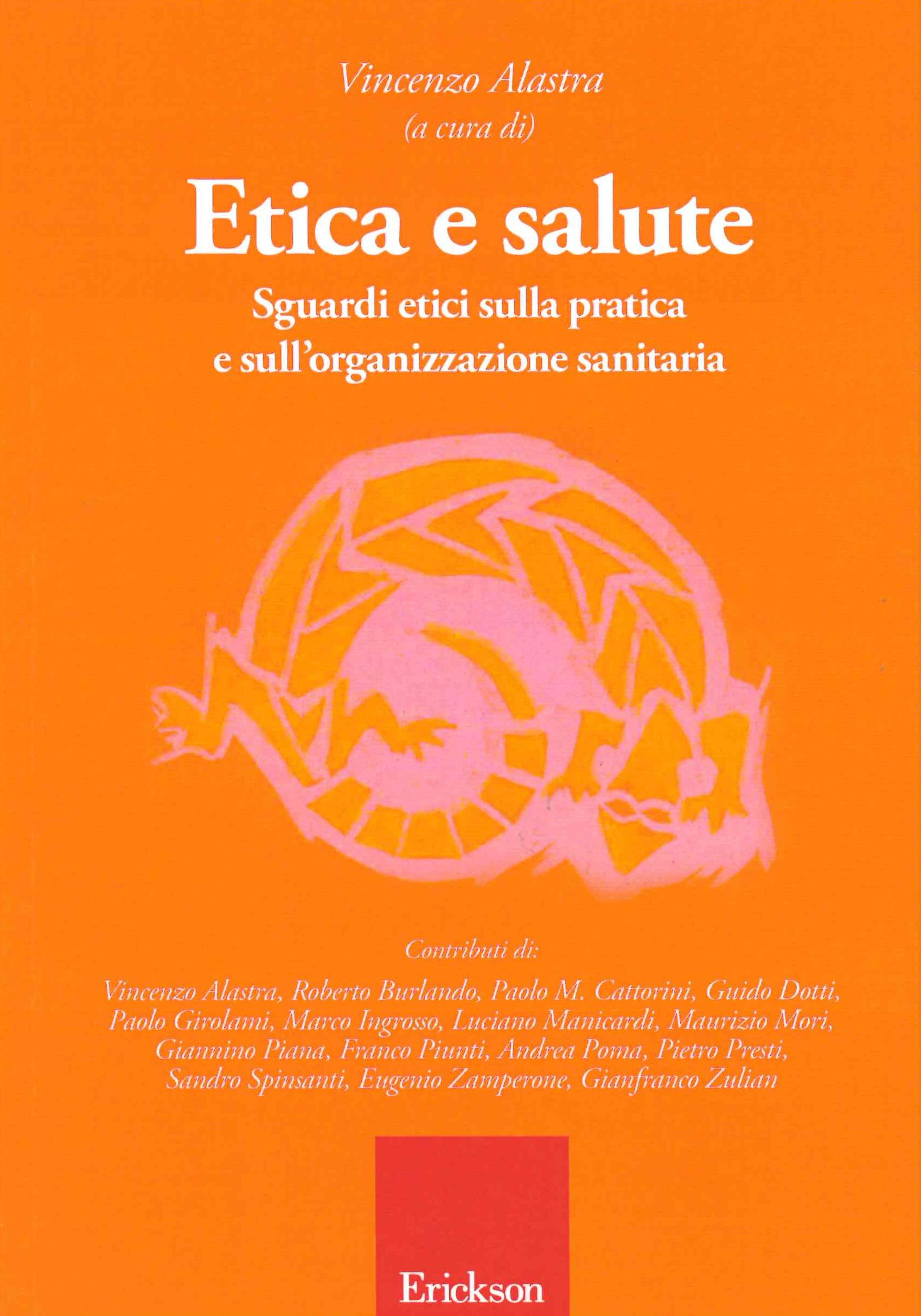 Etica e salute. Sguardi etici sulla pratica e sull'organizzazione sanitaria a cura di Vincenzo Alastra