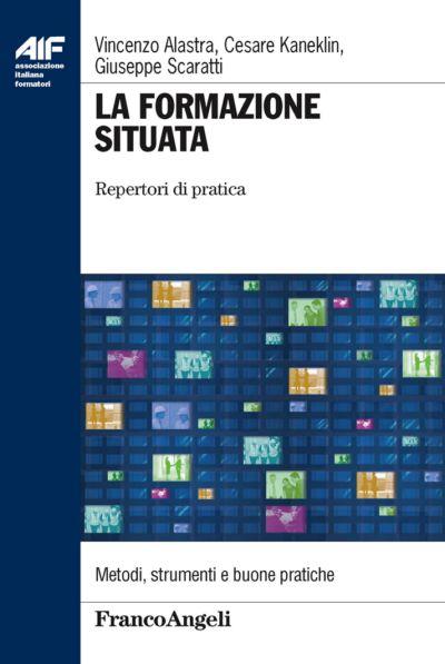 La formazione situata. Repertori di pratica a cura di Vincenzo Alastra